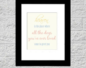 8x10 Print Heaven Is The Place Dog Quote, Printable Art, Instant Download, Printable Typography Quote, Art Print, Dog Lover Christmas Gift
