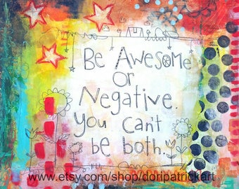Be Awesome or Negative 6x6 print