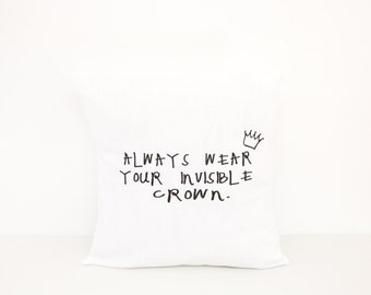 Always Wear Your Invisible Crown Pillow | Princess Gift | Gift for girls | Personalized Keepsake | Unique Tan Accent | Bridesmaid gift|Crown