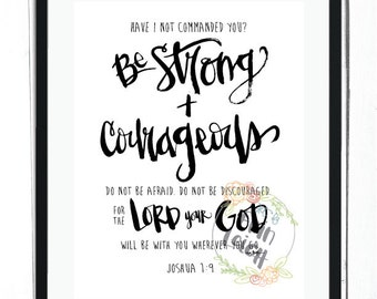 Be strong and courageous, for the Lord, your God, will be with you wherever you go. Joshua 1:9. Boys room wall art, kids scripture art,