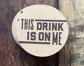 This is drink me funny letterpress cork coaster