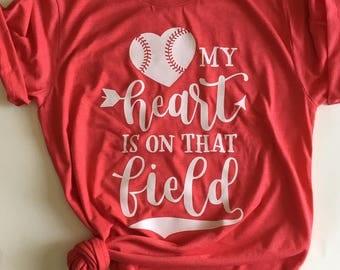 My Heart is on That Field - Baseball Tee