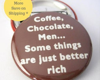 "Coffee Chocolate 1.5"" Dark Chocolate Men, Pin back Button Badge, Money, Relationship Goal, Rich Backpack Button, Funny Fridge Magnet"