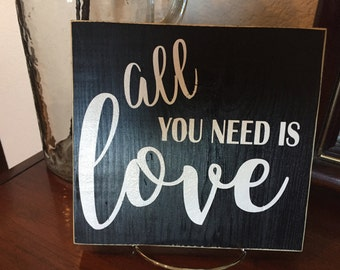 All You Need Is Love - Distressed Wood Sign