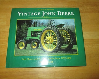 Vintage John Deere American Legend Early History and the 2 Cylinder by Arnold