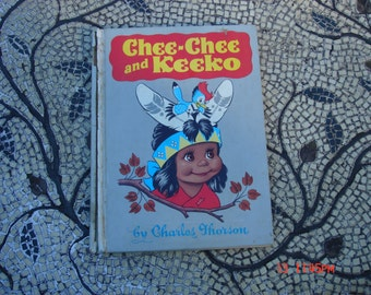 Chee-Chee and Keeko by Charles Thorson - 1952 - Rare