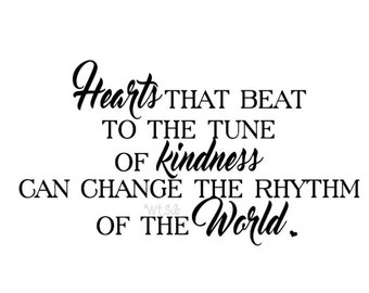 Vinyl Wall Decal Hearts that beat to the tune of kindness can change the rhythm of the world