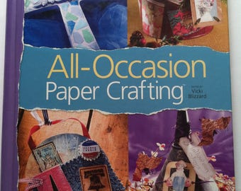 All Occasion Paper Crafting Book by Vicki Blizzard, House of White Birches, Free Bonus Handmade Paper,Paper Crafting Books All Holiday Gifts