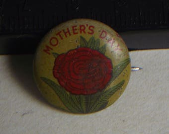 1930-40's Mothers Day Pin Back Button Pin Rose Litho Locking Back Steampunk Retro Mod Hipster Depression Era Industrial For Mothers Day May