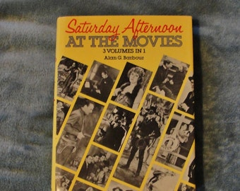 Saturday Afternoon At The Movies 3 Volumes In 1  by Alan G. Barbour (1986 HC/DJ)