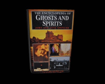 Vintage Book: The Encyclopedia of Ghosts and Spirits, by john and Anne Spencer. 1992 Hardback with Dust Jacket.