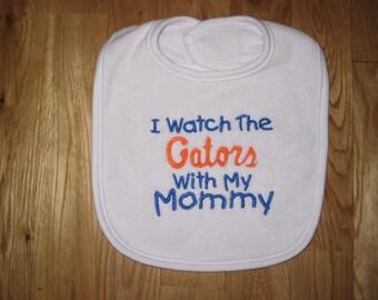 I Watch the Gators With My Mommy Bib