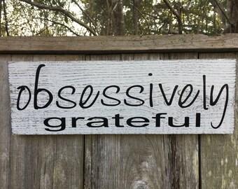 Obsessively Grateful sign, 16x5.5, Grateful