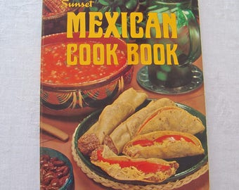 Vintage Mexican Cookbook Sunset Magazine Tortillas Tamales Refried Beans Mexican Peppers 1973 FREE SHIPPING US