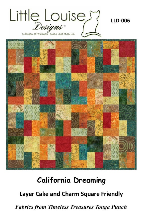 Quilt Patterns - California Dreaming EASY Quilt Pattern uses Layer Cakes or Charm Squares = HARD COPY Version