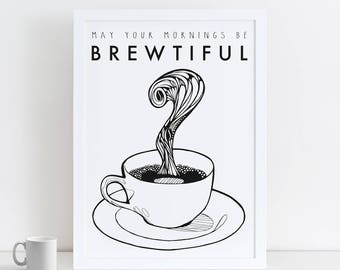 A1 Coffee Print   Coffee Pun   Inspirational Poster   Motivational Quote   Home Coffee Gift
