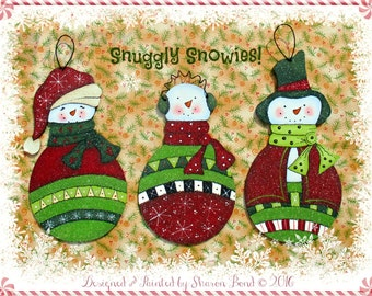 E PATTERN - Snuggle Snowies!! Designes for ALL 3 Snowies!! Cute Ornaments!! Designed & Painted by Sharon B - FAAP