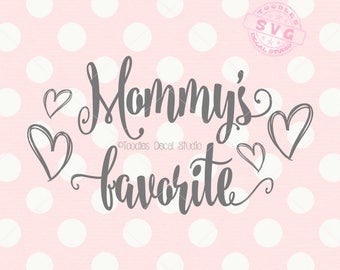 Mommys favorite SVG file, Mothers Day vector cutting file, Moms day svg, hearts svg, Cutter ready cricut silhouette -tds344