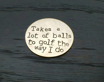 It Takes A Lot Of Balls To Golf The Way I Do, Hand Stamped Golf Ball Marker, Gifts for Golfers by Miss Ashley Jewelry