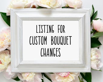 Bouquet Change to Existing Printable Wedding Sign