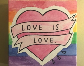 OOAK - Love is Love - Painted Canvas - Quote Canvas - Gift - Rainbow - LGBTQ+ - Watercolor