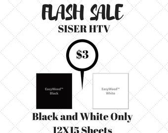 Flash Sale--Sister HTV Black or White Sheets 12X15-Vinyl by the Foot