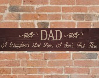 Gift for Father, Fathers Day gift, Primitive Sign, Gift For Dad, A Daughters First Love, A Son's First Hero, Solid Wood Sign Wood wall Art