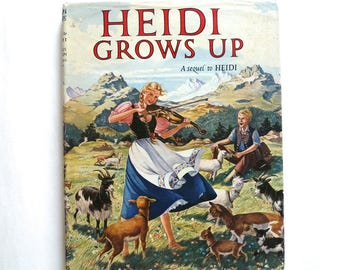 Heidi Grows Up A Sequel To Heidi by Vintage Illustrated Book