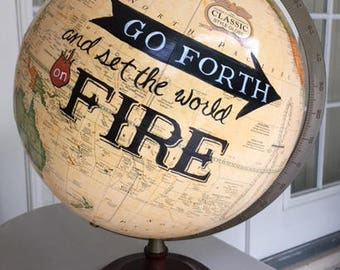 "CUSTOM PAINTED 12"" Vintage Hand Painted ""Go Forth and Set the World on Fire"" Globe"