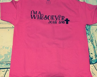 I'm a whosoever John 3:16 long-sleeve/short-sleeve shirt