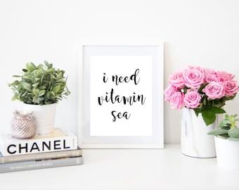 I Need Vitamin Sea Beach Digital Quote Art Fashion Instant Download Print