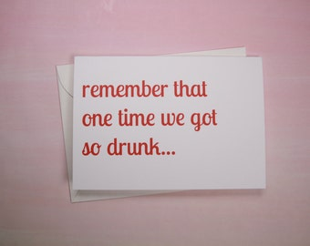 "Funny Card, Friendship Card, Card for Friend - ""We got So Drunk"""