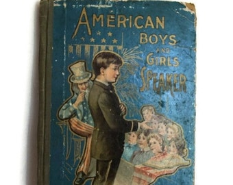 1800s Childrens Book, American Boys and Girls Speaker, Illustrated, Vintage Childrens Story Book, Father America, Uncle Sam, Antique book