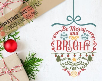 Be Merry and Bright Ornament svg Christmas decor svg Christmas svg Holiday svg Holiday decor svg Silhouette svg Ciricut svg eps dxf