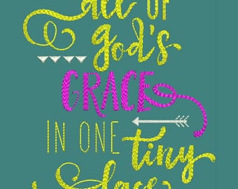 All God's Grace In One Little Face Machine Embroidery Designs - Applique Embroidery Design 7