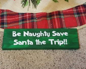 Be Naughty....Sign / Rustic Decor / Christmas Decor / Christmas Sign / Holiday Decor / Rustic Holiday Sign / Primitive Christmas