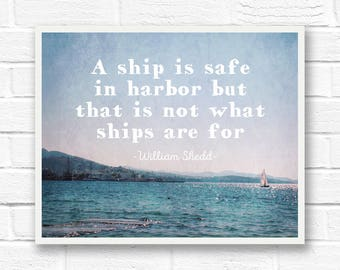 Famous quote wall art, inspirational word art, sailboat photography, wall art quotes, ocean print, nautical art, a ship is safe in harbor