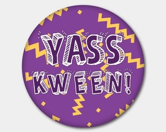Yass Kween Broad City  Magnet or Button. Yes Queen. Yas Queen. Yes Kween. Ilana Glazer. Stocking Stuffer. Gifts For Her. Gifts For Him.