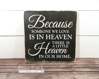 Because someone we love is in Heaven, there's a little Heaven in our home - 12x12 hand painted wooden sign - made to order