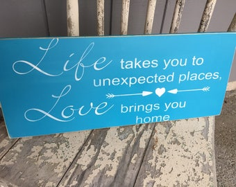 LIFE takes you to unexpected places/ Hand Painted /Wood Sign, Shabby/ Home Decor/Wedding/8 x 18/Simplegalz