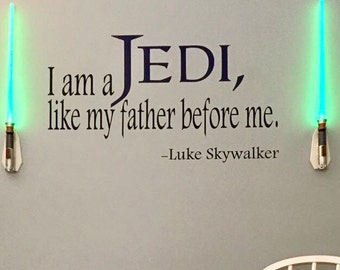 "Star Wars Wall Decal, ""I am a Jedi, like my father before me"", Nursery Decal"