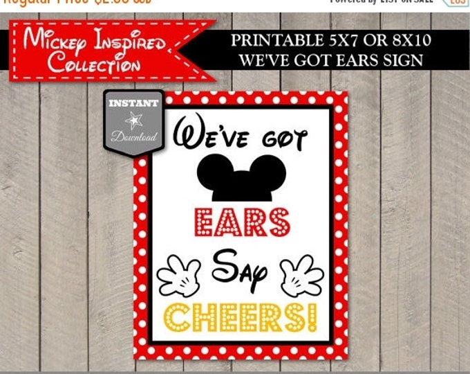 SALE INSTANT DOWNLOAD Mouse We've Got Ears, Say Cheers 5x7 or 8x10 Sign / Printable Diy / Mouse Classic Collection / Item #1521