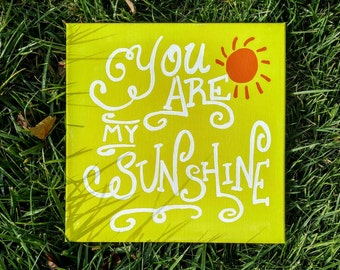 You are my sunshine hand painted 12x12 canvas