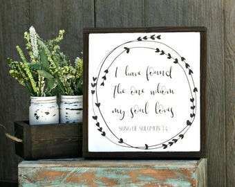 I have found the one whom my soul loves Framed Wood Sign
