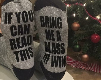 If you can read this bring me wine socks ~ Saying Socks ~ Wine Socks ~ Statement Socks ~ Mother's Day Gift ~ Gift for her