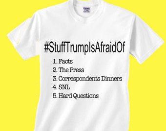 Anti Trump shirt | Stuff Trump Is Afraid Of | #stufftrumpisafraidof