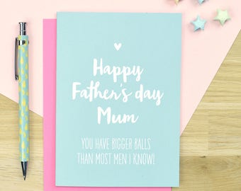 Funny Father's Day card for Mum, big balls, cheeky Mum Father's day card