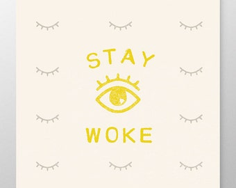 Stay woke poster, human rights poster, protest sign, women's rights, black lives matter, protest poster