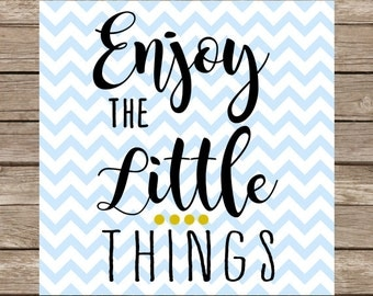Enjoy the Little Things SVG Enjoy the Little Things Quote PNG DXF Cut File for Cricut Silhouette