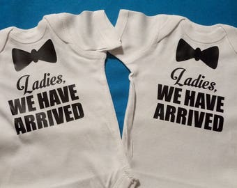 Ladies We Have Arrived Onesies Or T Shirts